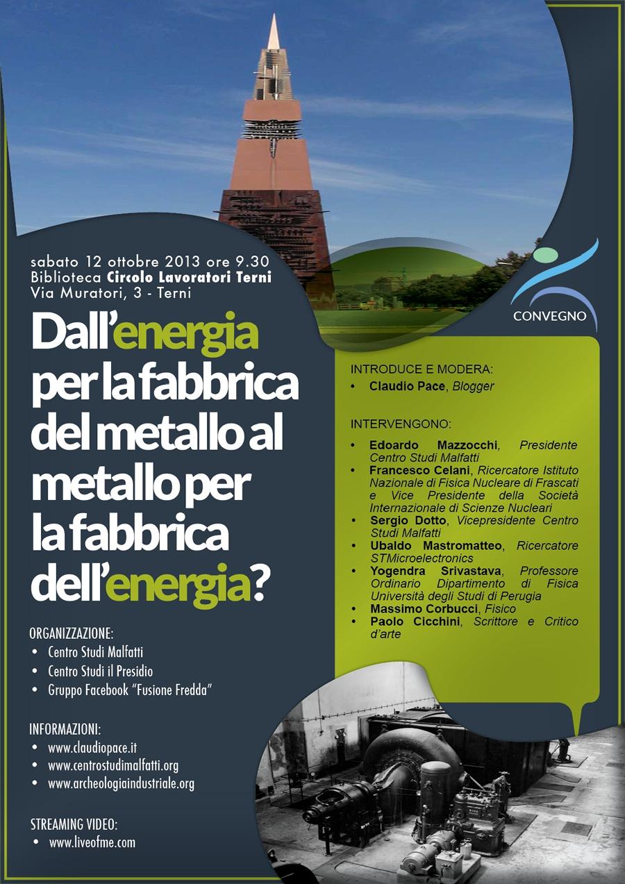 Convegno Lenr Terni: Dall'energia per la fabbrica del metallo, al metallo per la fabbrica dell'energia?